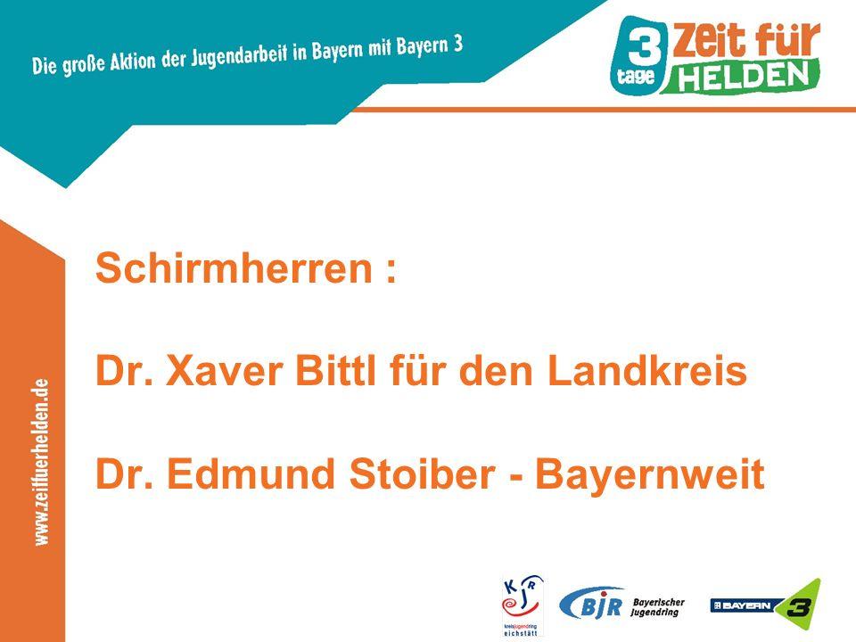 Schirmherren : Dr. Xaver Bittl für den Landkreis Dr. Edmund Stoiber - Bayernweit