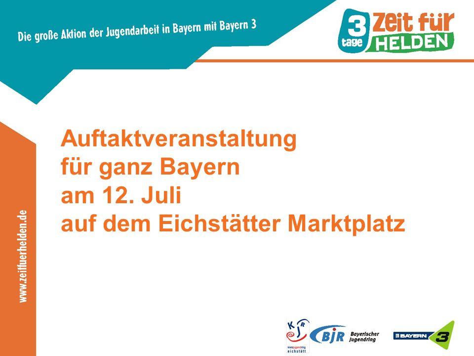 Auftaktveranstaltung für ganz Bayern am 12. Juli auf dem Eichstätter Marktplatz