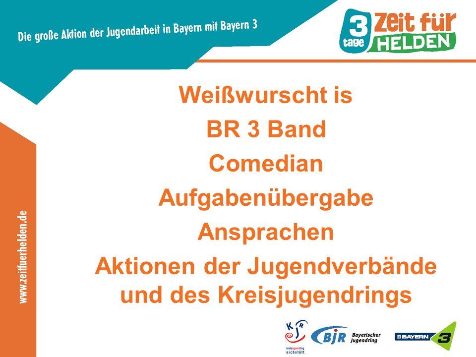 Weißwurscht is BR 3 Band Comedian Aufgabenübergabe Ansprachen Aktionen der Jugendverbände und des Kreisjugendrings
