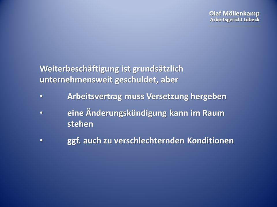 Olaf Möllenkamp Arbeitsgericht Lübeck Weiterbeschäftigung ist grundsätzlich unternehmensweit geschuldet, aber Arbeitsvertrag muss Versetzung hergeben