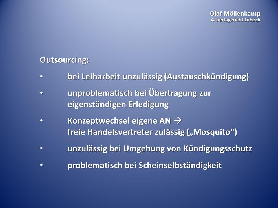 Olaf Möllenkamp Arbeitsgericht Lübeck Outsourcing: bei Leiharbeit unzulässig (Austauschkündigung) bei Leiharbeit unzulässig (Austauschkündigung) unpro
