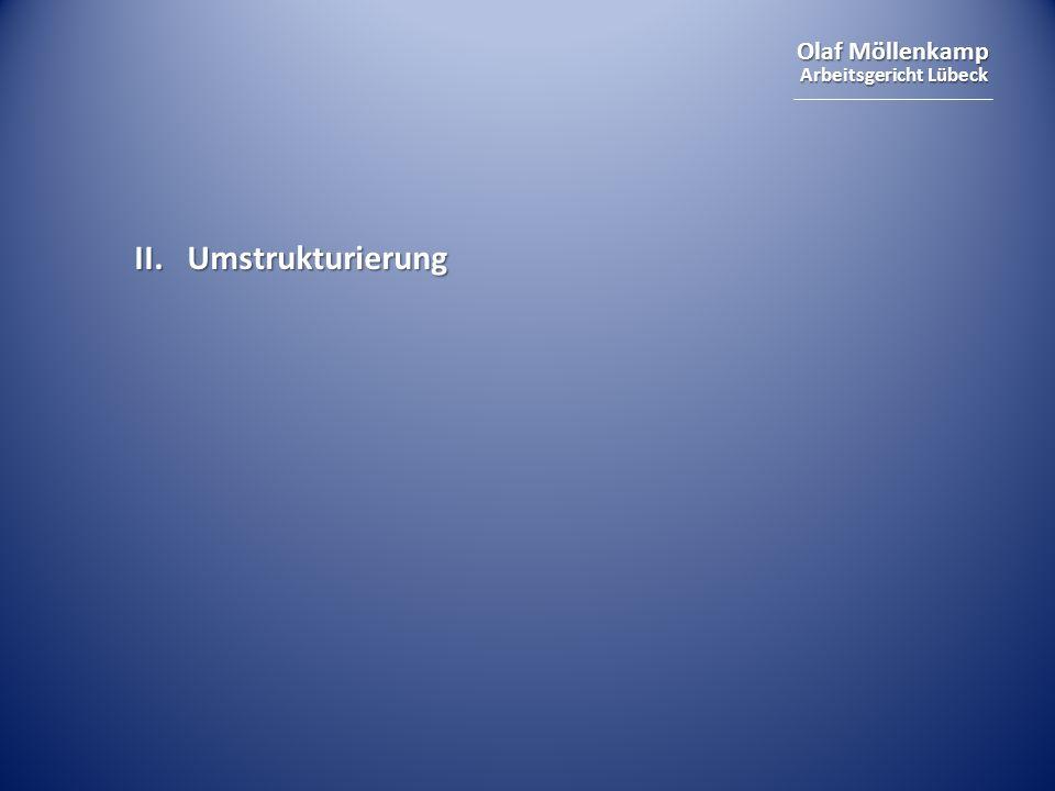 Olaf Möllenkamp Arbeitsgericht Lübeck II. Umstrukturierung