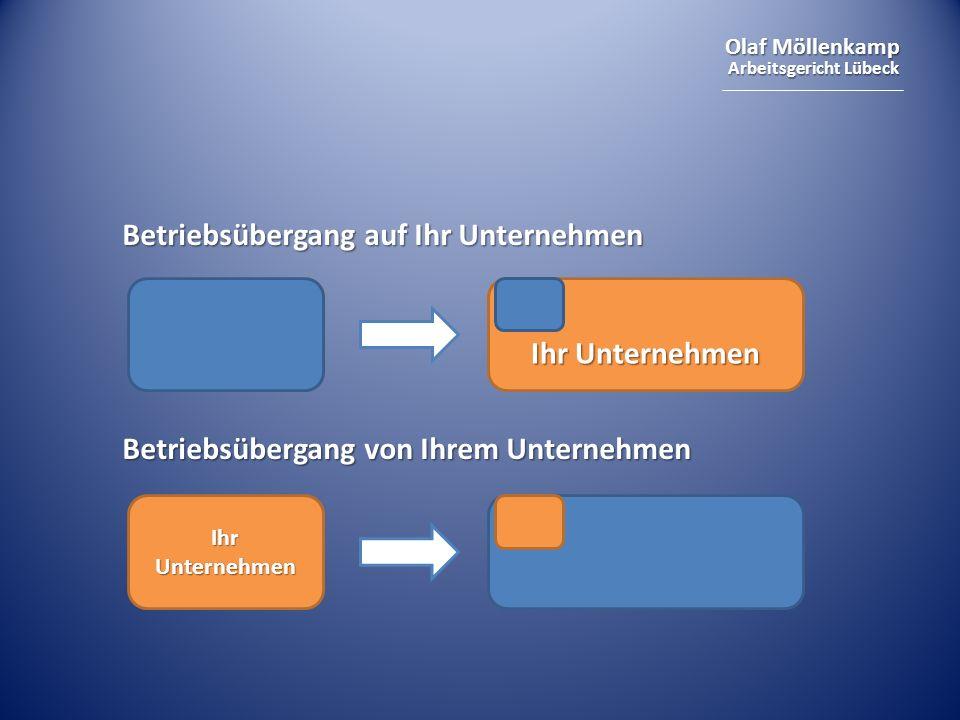 Olaf Möllenkamp Arbeitsgericht Lübeck Betriebsübergang auf Ihr Unternehmen Betriebsübergang von Ihrem Unternehmen Ihr Unternehmen
