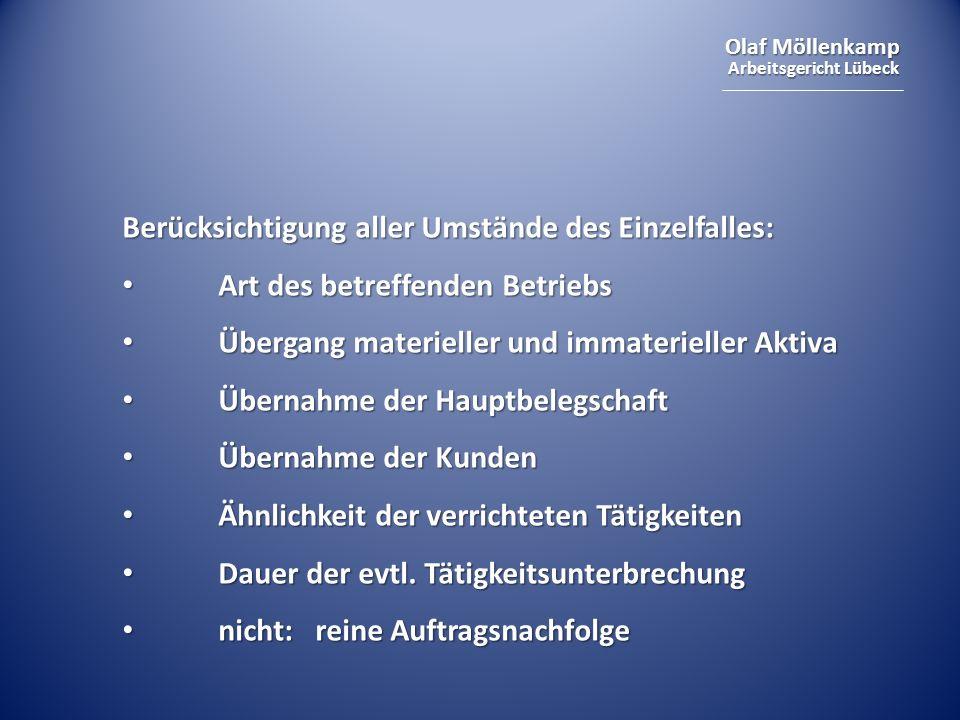 Olaf Möllenkamp Arbeitsgericht Lübeck Berücksichtigung aller Umstände des Einzelfalles: Art des betreffenden Betriebs Art des betreffenden Betriebs Üb