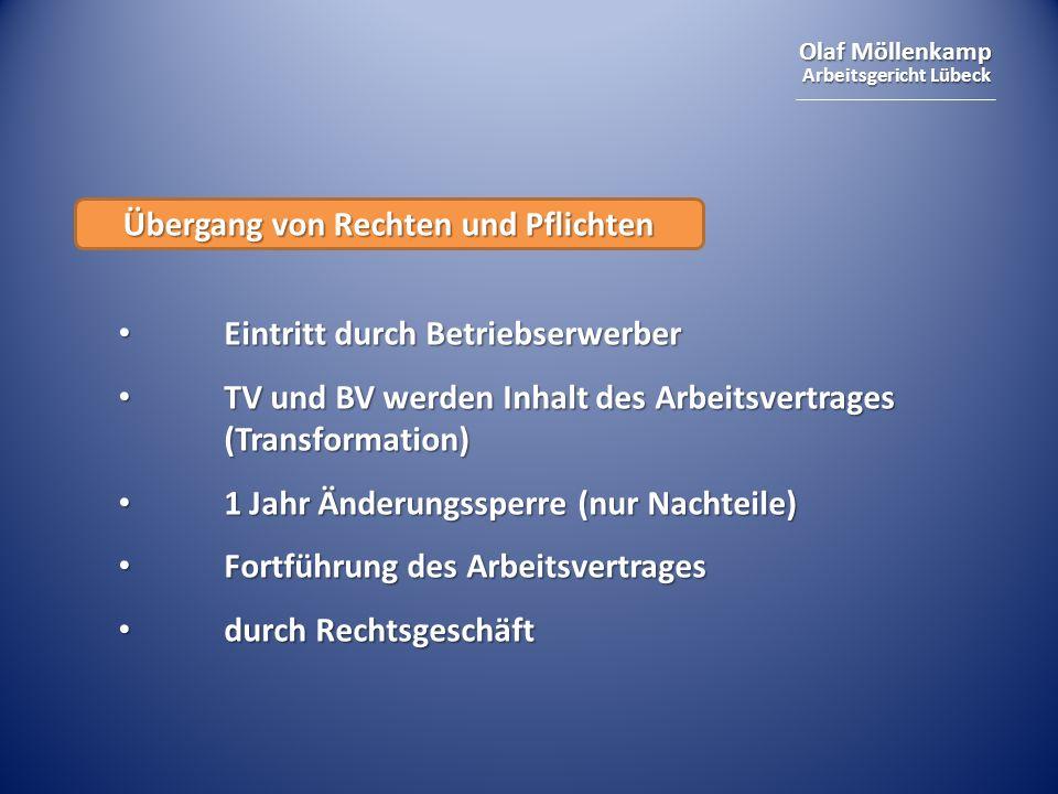 Olaf Möllenkamp Arbeitsgericht Lübeck Übergang von Rechten und Pflichten Eintritt durch Betriebserwerber Eintritt durch Betriebserwerber TV und BV wer