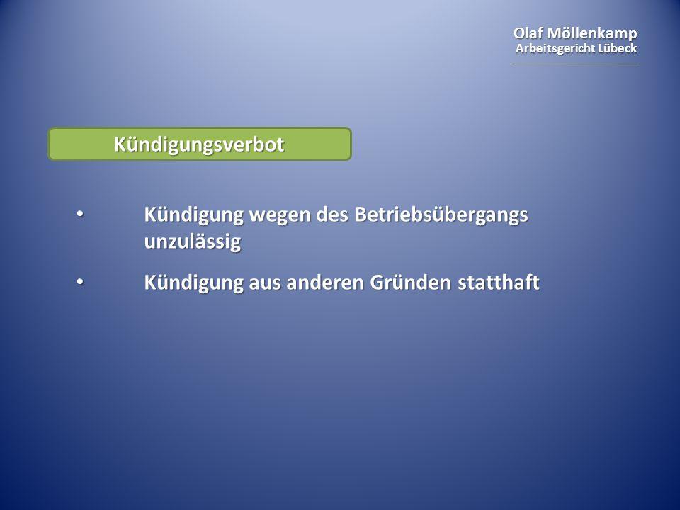 Olaf Möllenkamp Arbeitsgericht Lübeck Kündigungsverbot Kündigung wegen des Betriebsübergangs unzulässig Kündigung wegen des Betriebsübergangs unzuläss