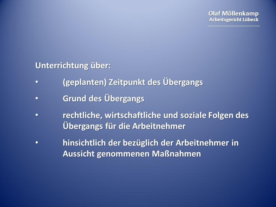 Olaf Möllenkamp Arbeitsgericht Lübeck Unterrichtung über: (geplanten) Zeitpunkt des Übergangs (geplanten) Zeitpunkt des Übergangs Grund des Übergangs