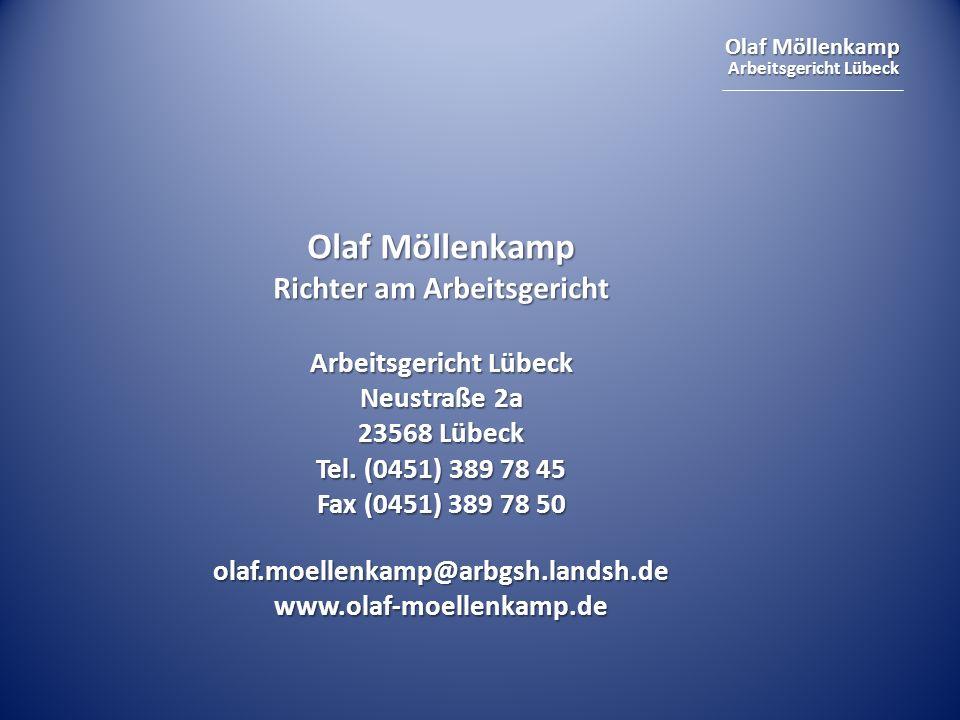 Olaf Möllenkamp Arbeitsgericht Lübeck Olaf Möllenkamp Richter am Arbeitsgericht Arbeitsgericht Lübeck Neustraße 2a 23568 Lübeck Tel. (0451) 389 78 45