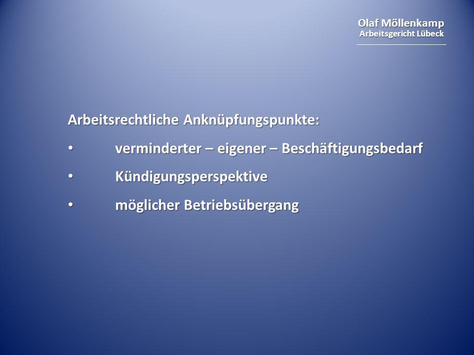 Olaf Möllenkamp Arbeitsgericht Lübeck Überhang an Arbeitskräften außerbetriebliche Gründe innerbetriebliche Gründe gestaltende unternehmerische Entscheidung KündigungKündigung