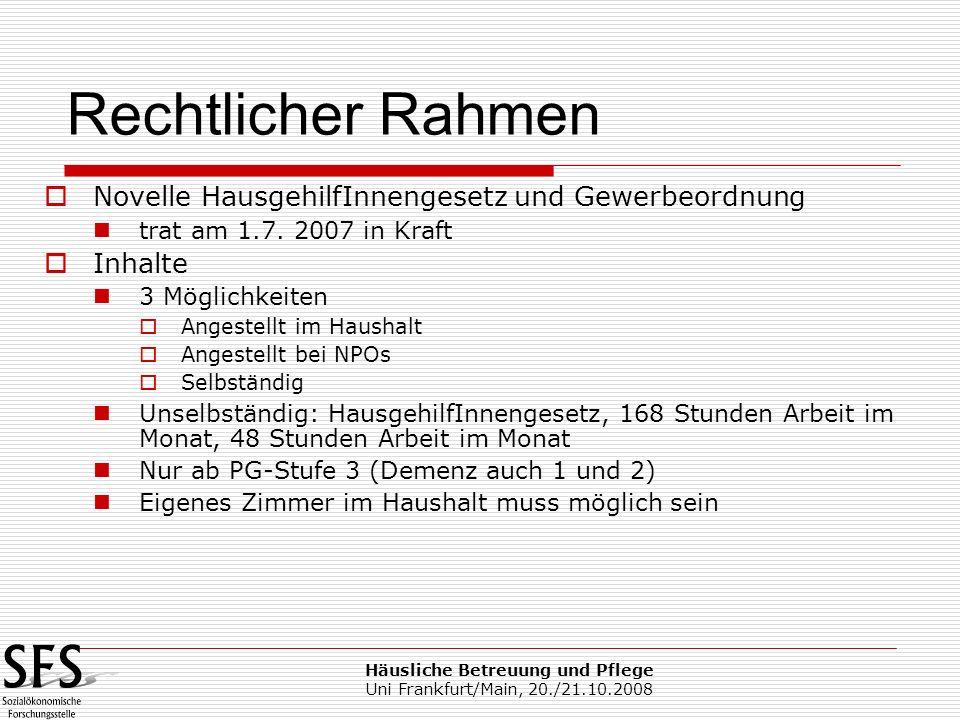Häusliche Betreuung und Pflege Uni Frankfurt/Main, 20./21.10.2008 Novelle HausgehilfInnengesetz und Gewerbeordnung trat am 1.7. 2007 in Kraft Inhalte