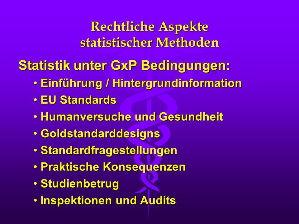 Rechtliche Aspekte statistischer Methoden Statistik unter GxP Bedingungen: Einführung / Hintergrundinformation Einführung / Hintergrundinformation EU