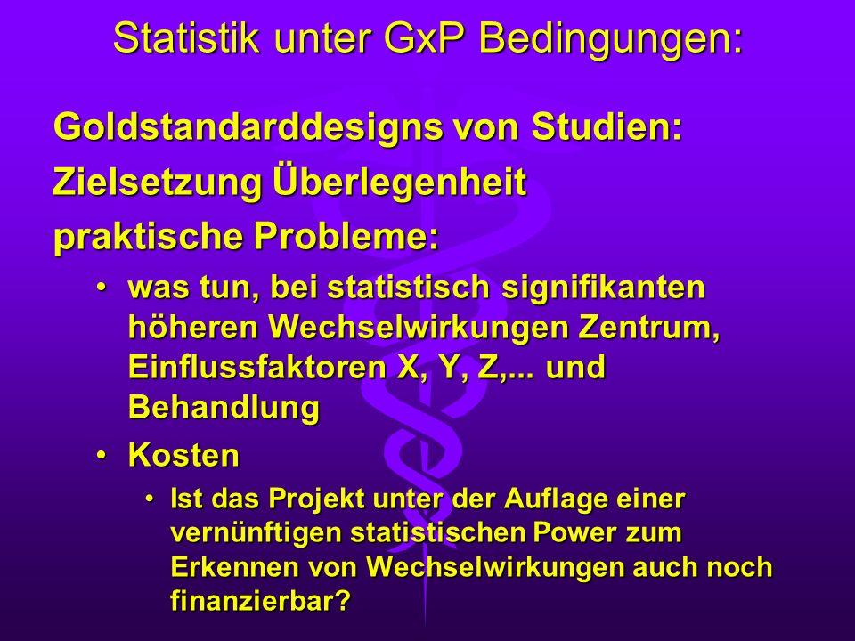 Statistik unter GxP Bedingungen: Goldstandarddesigns von Studien: Zielsetzung Überlegenheit praktische Probleme: was tun, bei statistisch signifikante
