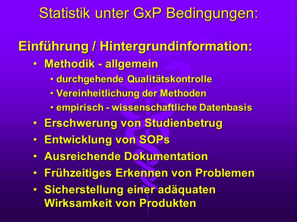 Statistik unter GxP Bedingungen: Einführung / Hintergrundinformation: Methodik - allgemeinMethodik - allgemein durchgehende Qualitätskontrolle durchge