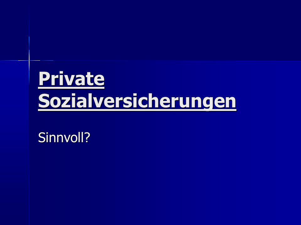 Private Sozialversicherungen Sinnvoll?