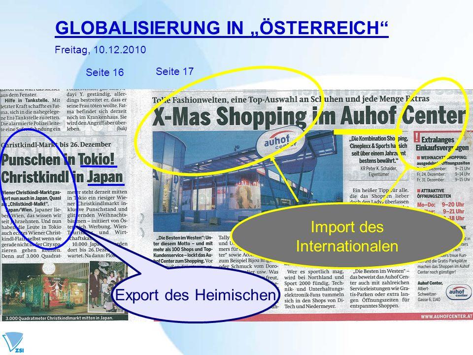 GLOBALISIERUNG IN ÖSTERREICH Freitag, 10.12.2010 Seite 16 Seite 17 Export des Heimischen Import des Internationalen