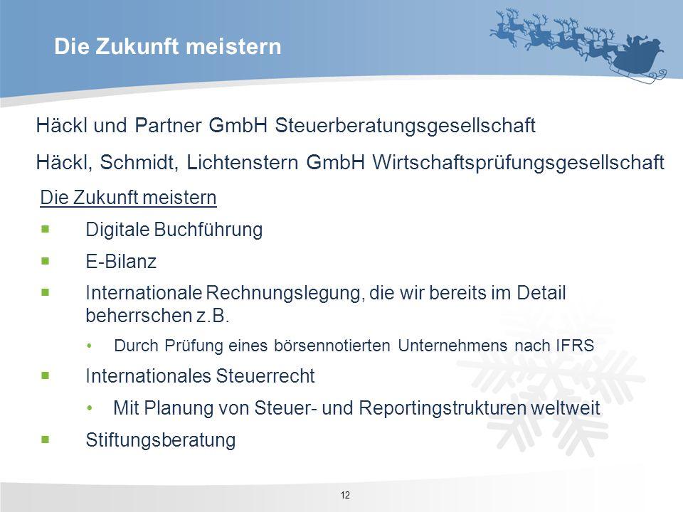 Häckl und Partner GmbH Steuerberatungsgesellschaft Häckl, Schmidt, Lichtenstern GmbH Wirtschaftsprüfungsgesellschaft Die Zukunft meistern Digitale Buc