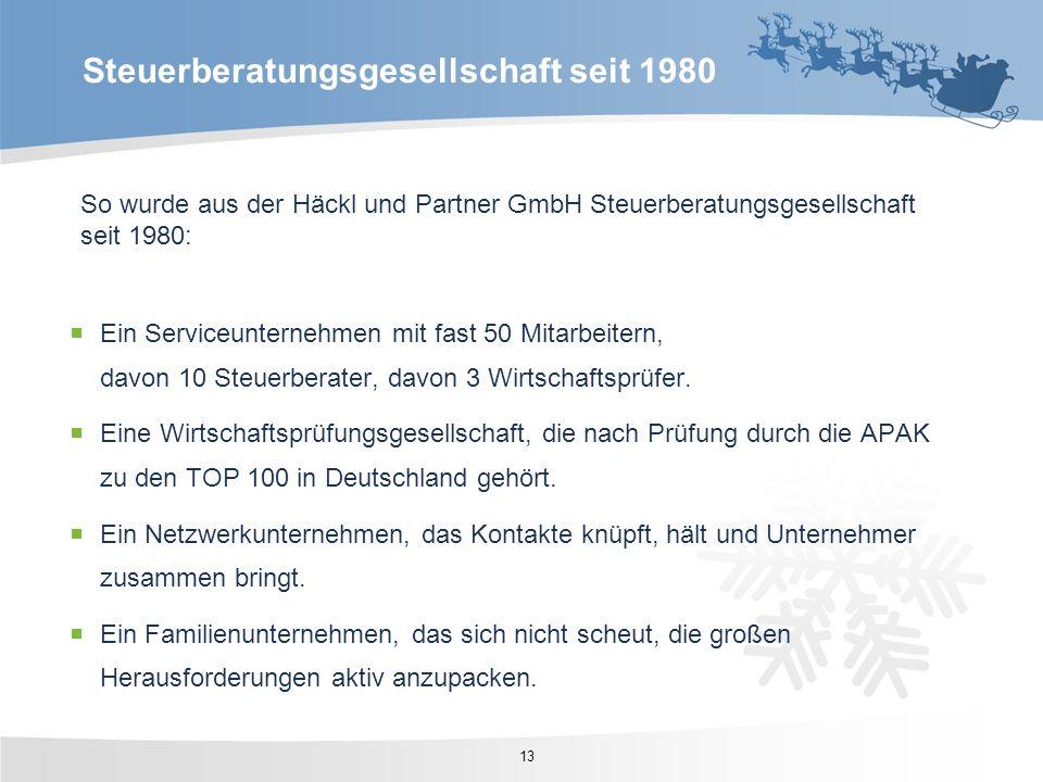 So wurde aus der Häckl und Partner GmbH Steuerberatungsgesellschaft seit 1980: Ein Serviceunternehmen mit fast 50 Mitarbeitern, davon 10 Steuerberater