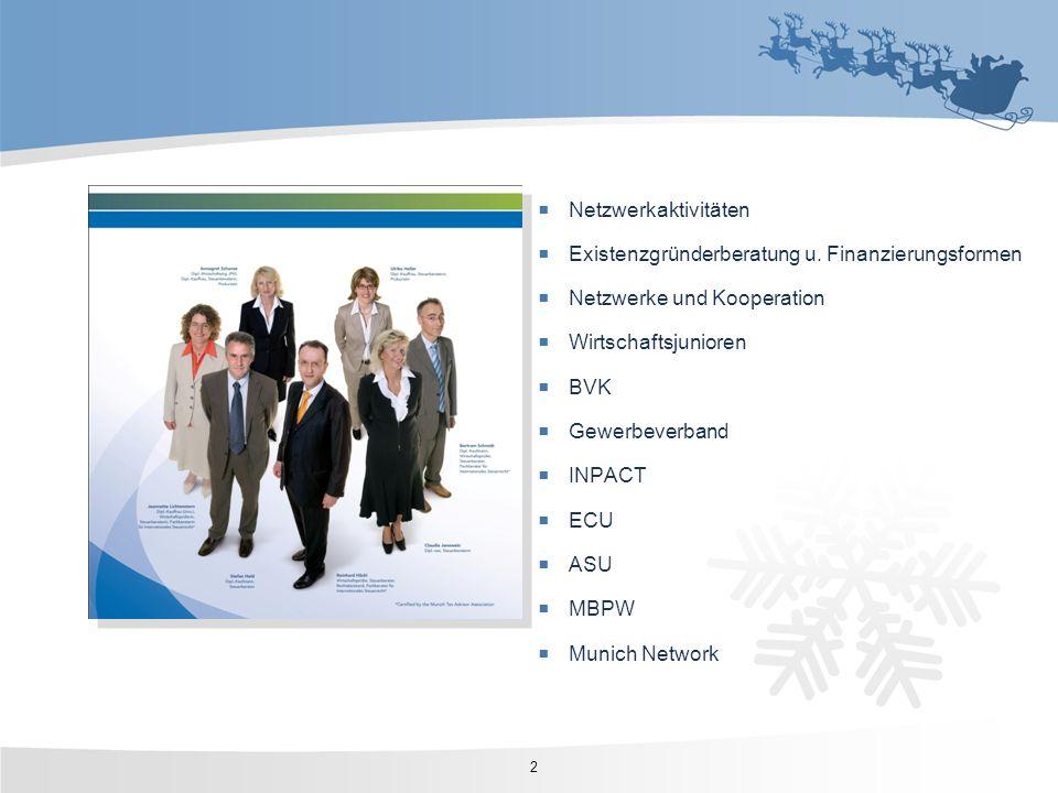 Netzwerkaktivitäten Existenzgründerberatung u. Finanzierungsformen Netzwerke und Kooperation Wirtschaftsjunioren BVK Gewerbeverband INPACT ECU ASU MBP