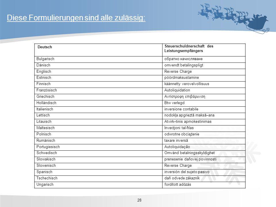 Diese Formulierungen sind alle zulässig: 28 Deutsch Steuerschuldnerschaft des Leistungsempfängers Bulgarischобратно начисляване Dänischomvendt betalin