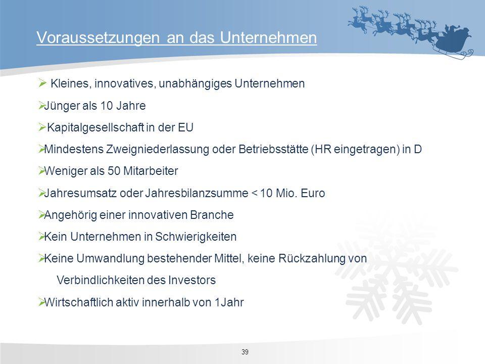 Kleines, innovatives, unabhängiges Unternehmen Jünger als 10 Jahre Kapitalgesellschaft in der EU Mindestens Zweigniederlassung oder Betriebsstätte (HR