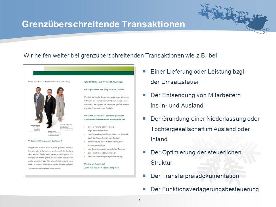 Wir helfen weiter bei grenzüberschreitenden Transaktionen wie z.B. bei Einer Lieferung oder Leistung bzgl. der Umsatzsteuer Der Entsendung von Mitarbe