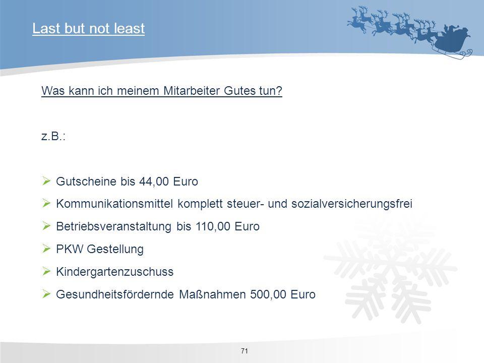 Was kann ich meinem Mitarbeiter Gutes tun? z.B.: Gutscheine bis 44,00 Euro Kommunikationsmittel komplett steuer- und sozialversicherungsfrei Betriebsv