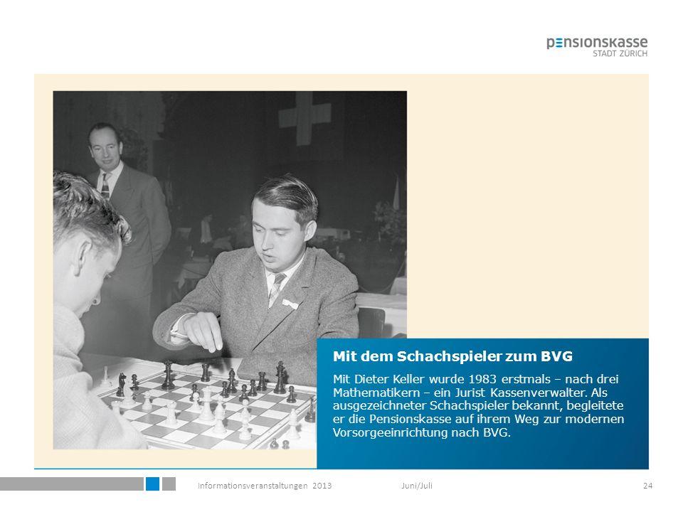 Informationsveranstaltungen 2013 Juni/Juli24 Mit dem Schachspieler zum BVG Mit Dieter Keller wurde 1983 erstmals – nach drei Mathematikern – ein Jurist Kassenverwalter.