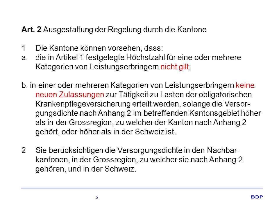 5 Art. 2 Ausgestaltung der Regelung durch die Kantone 1 Die Kantone können vorsehen, dass: a.die in Artikel 1 festgelegte Höchstzahl für eine oder meh