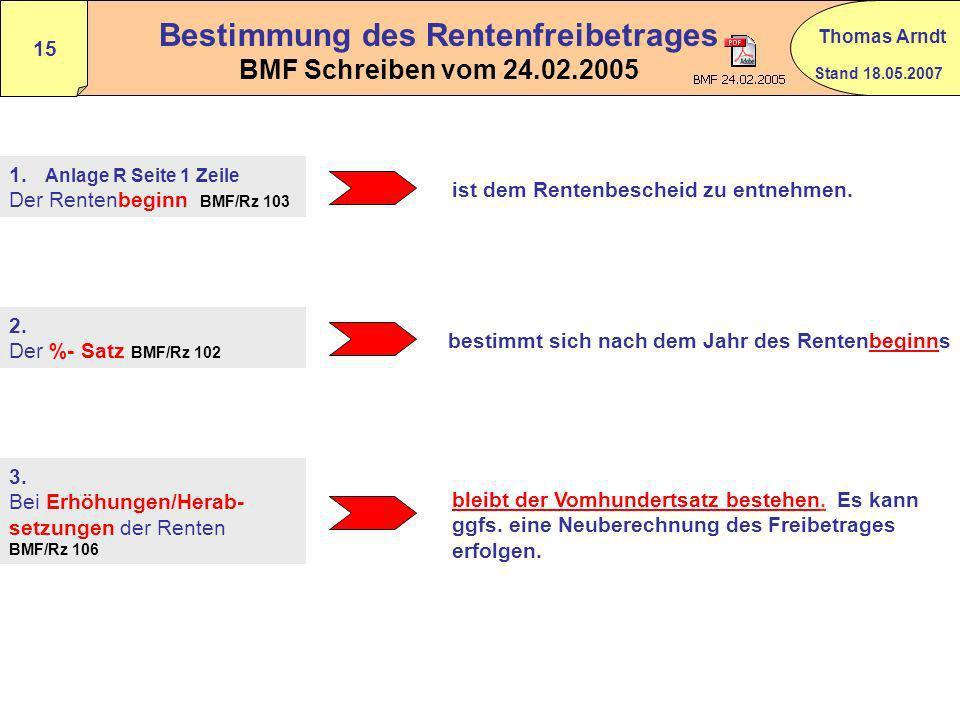 Stand 18.05.2007 Thomas Arndt 14 Jahresbetrag der Rente nach § 22 Nr.1 S.3 Buchst.a Doppelbuchst.aa EStG Die Summe der im Kalenderjahr zugeflossenen R