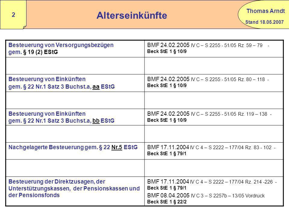 Stand 18.05.2007 Thomas Arndt 1 Inhaltsangabe Anlage R mit Anleitung § 22 Nr.5 EStG – Muster - Auszüge BMF Versorgungsbezüge und – freibeträge ppt 04