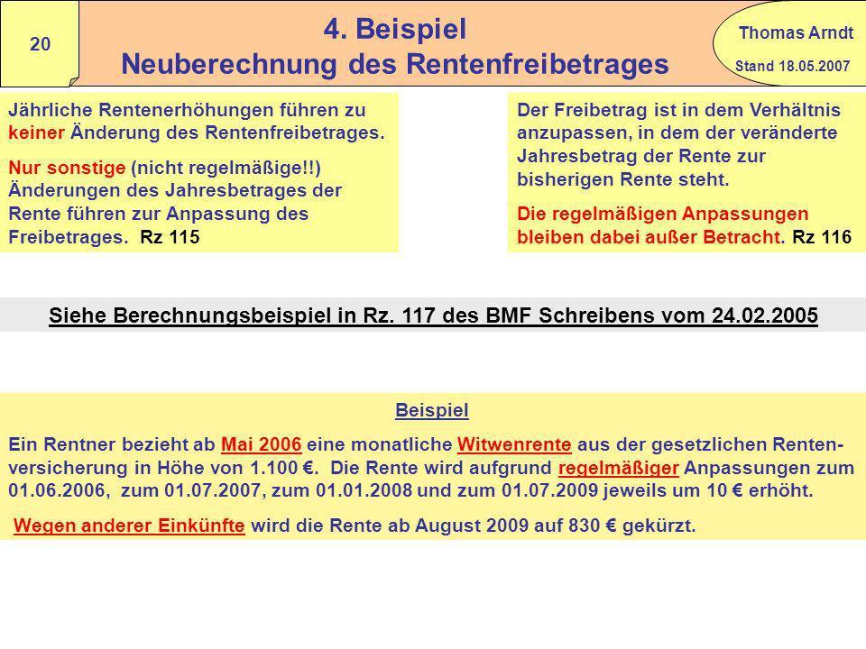 Stand 18.05.2007 Thomas Arndt 19 3. Beispiel Rz.111 EM-Rente, dann erwerbstätig, dann Alterrente Berechnung des persönlichen Rentenfreibetrages bei Fo