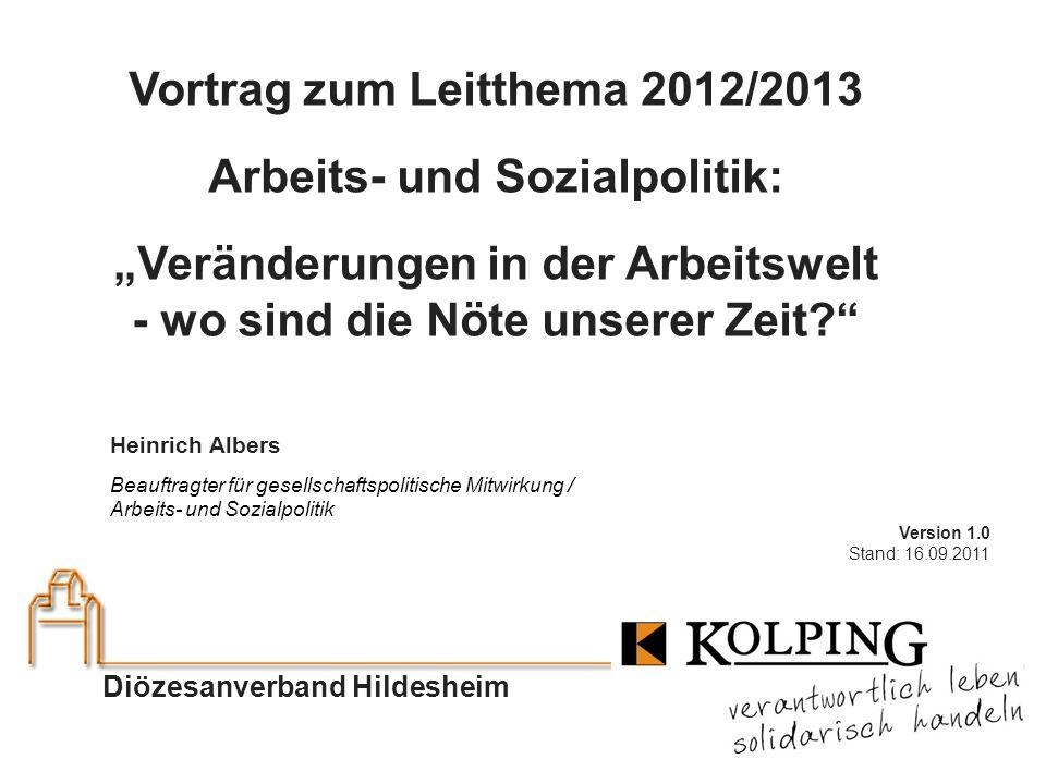 Kolping Diözesanverband Hildesheim Arbeits- und Sozialpolitik Seite 1 Diözesanverband Hildesheim Heinrich Albers Beauftragter für gesellschaftspolitis