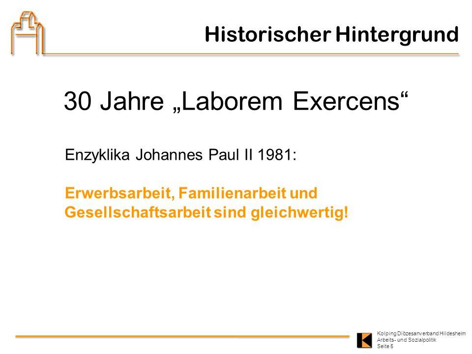 Kolping Diözesanverband Hildesheim Arbeits- und Sozialpolitik Seite 5 Historischer Hintergrund 30 Jahre Laborem Exercens Enzyklika Johannes Paul II 19