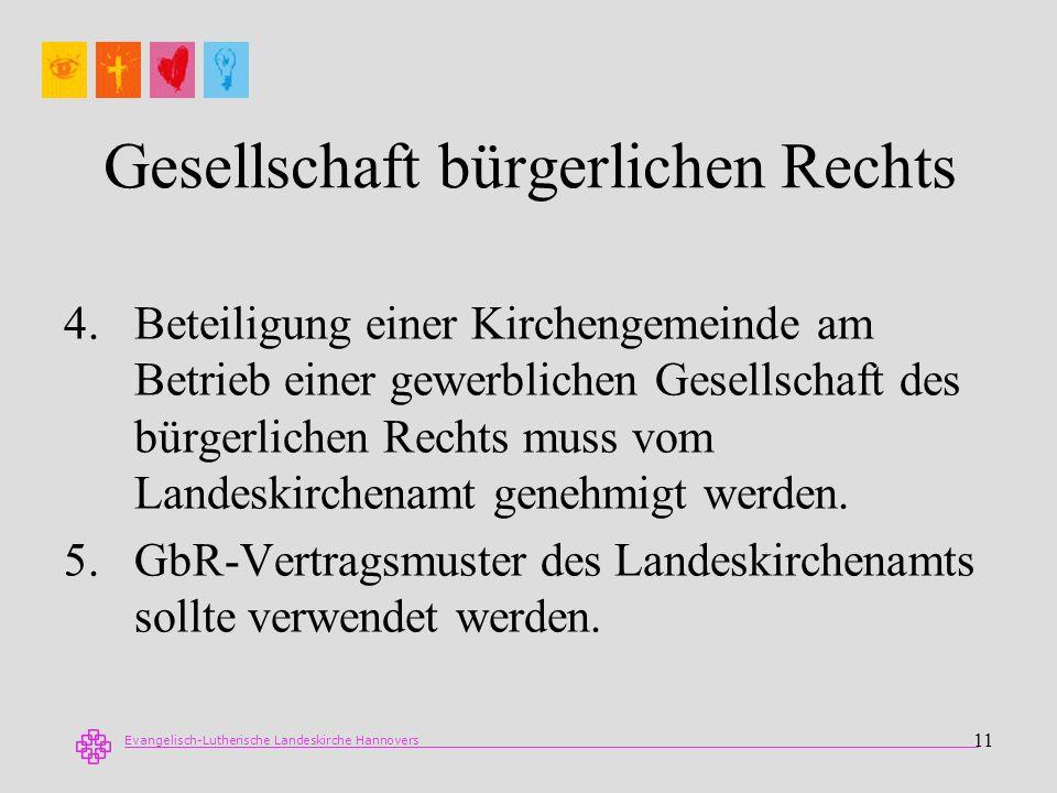 Evangelisch-Lutherische Landeskirche Hannovers 11 Gesellschaft bürgerlichen Rechts 4.Beteiligung einer Kirchengemeinde am Betrieb einer gewerblichen G
