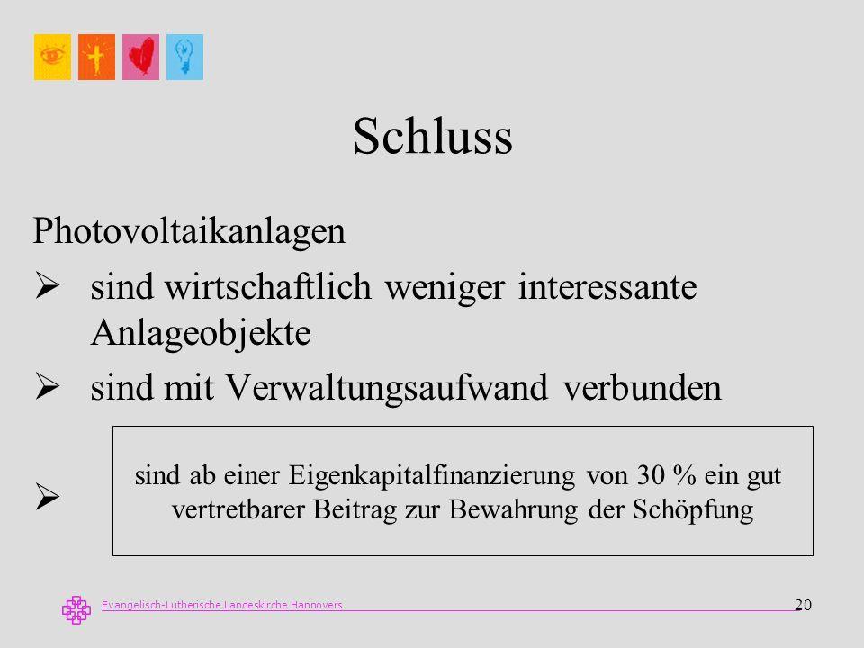 Evangelisch-Lutherische Landeskirche Hannovers 20 Schluss Photovoltaikanlagen sind wirtschaftlich weniger interessante Anlageobjekte sind mit Verwaltu