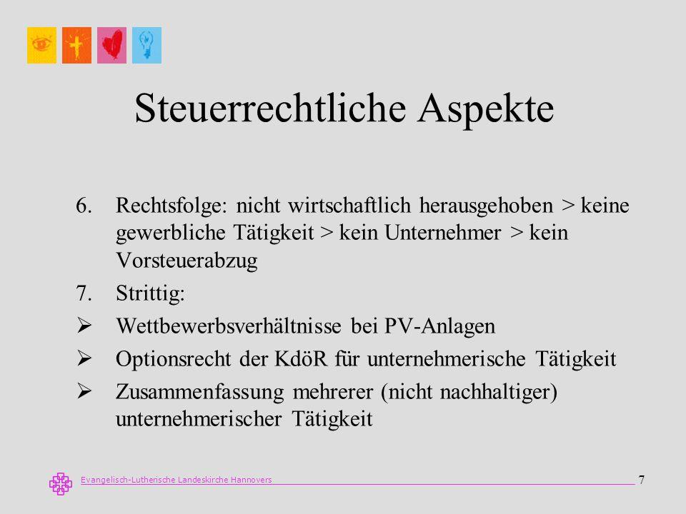 Evangelisch-Lutherische Landeskirche Hannovers 7 Steuerrechtliche Aspekte 6.Rechtsfolge: nicht wirtschaftlich herausgehoben > keine gewerbliche Tätigk