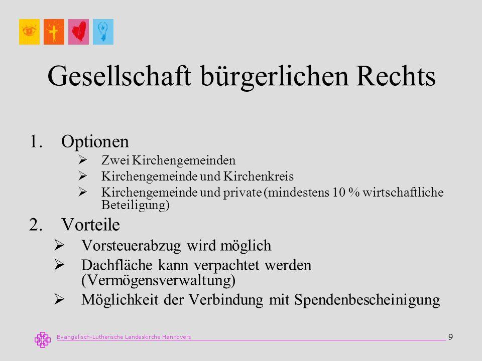 Evangelisch-Lutherische Landeskirche Hannovers 9 Gesellschaft bürgerlichen Rechts 1.Optionen Zwei Kirchengemeinden Kirchengemeinde und Kirchenkreis Ki