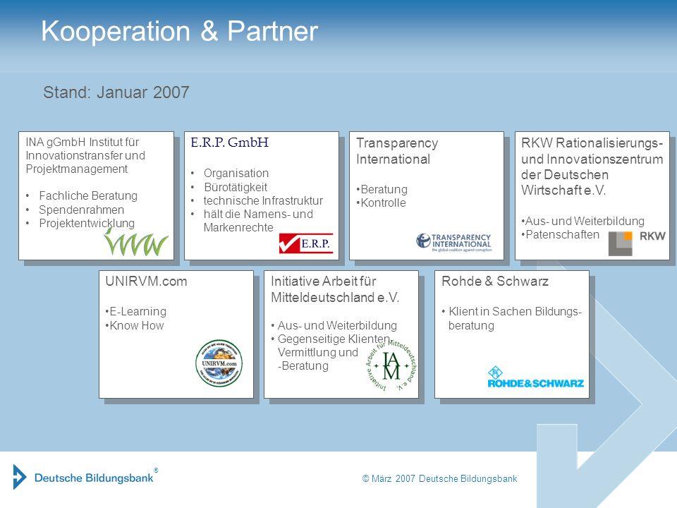 ® © März 2007 Deutsche Bildungsbank E.R.P. GmbH Organisation Bürotätigkeit technische Infrastruktur hält die Namens- und Markenrechte E.R.P. GmbH Orga