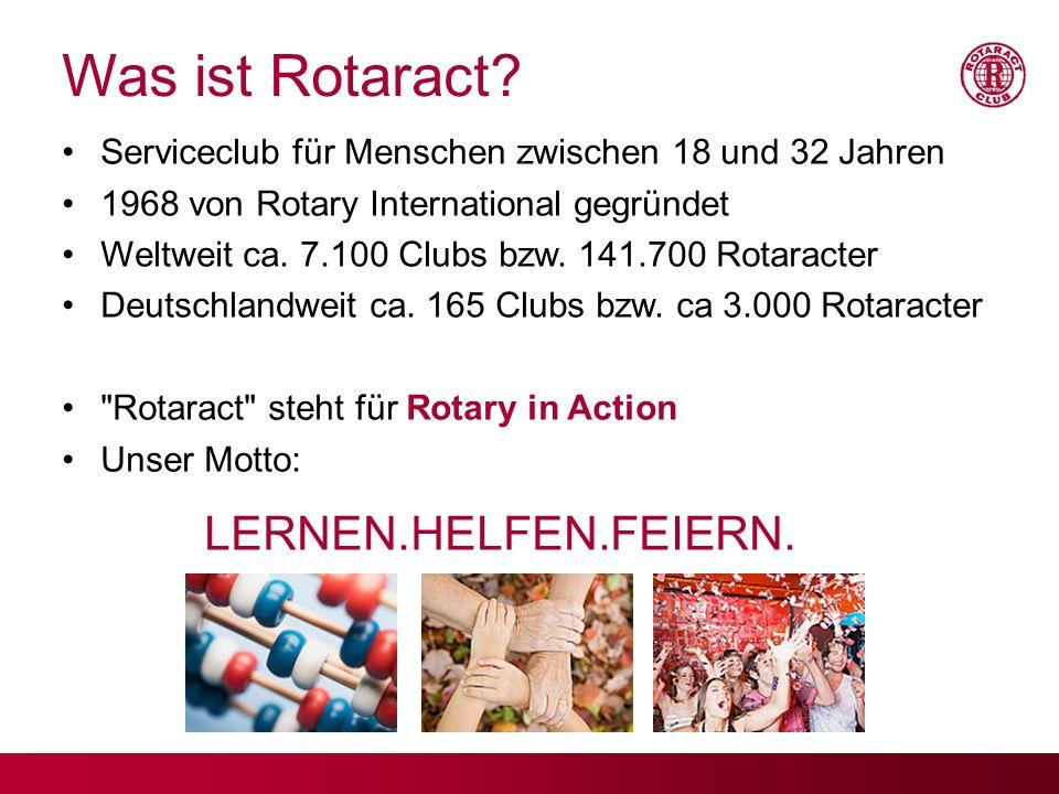 Was ist Rotaract? Serviceclub für Menschen zwischen 18 und 32 Jahren 1968 von Rotary International gegründet Weltweit ca. 7.100 Clubs bzw. 141.700 Rot