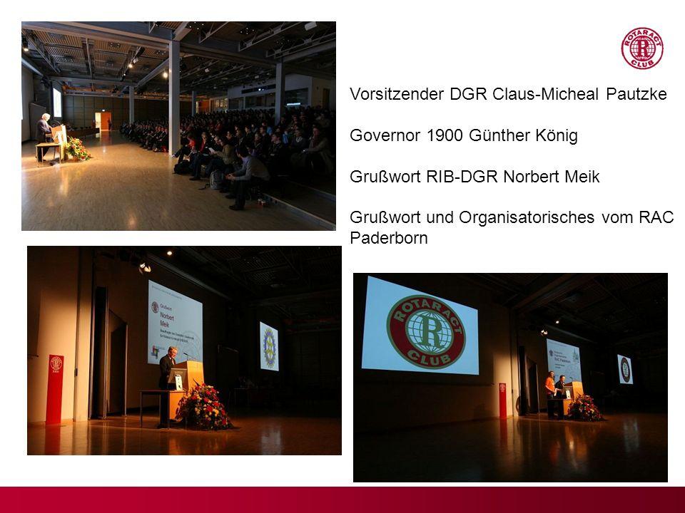 Vorsitzender DGR Claus-Micheal Pautzke Governor 1900 Günther König Grußwort RIB-DGR Norbert Meik Grußwort und Organisatorisches vom RAC Paderborn