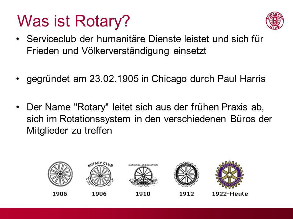Was ist Rotary? Serviceclub der humanitäre Dienste leistet und sich für Frieden und Völkerverständigung einsetzt gegründet am 23.02.1905 in Chicago du