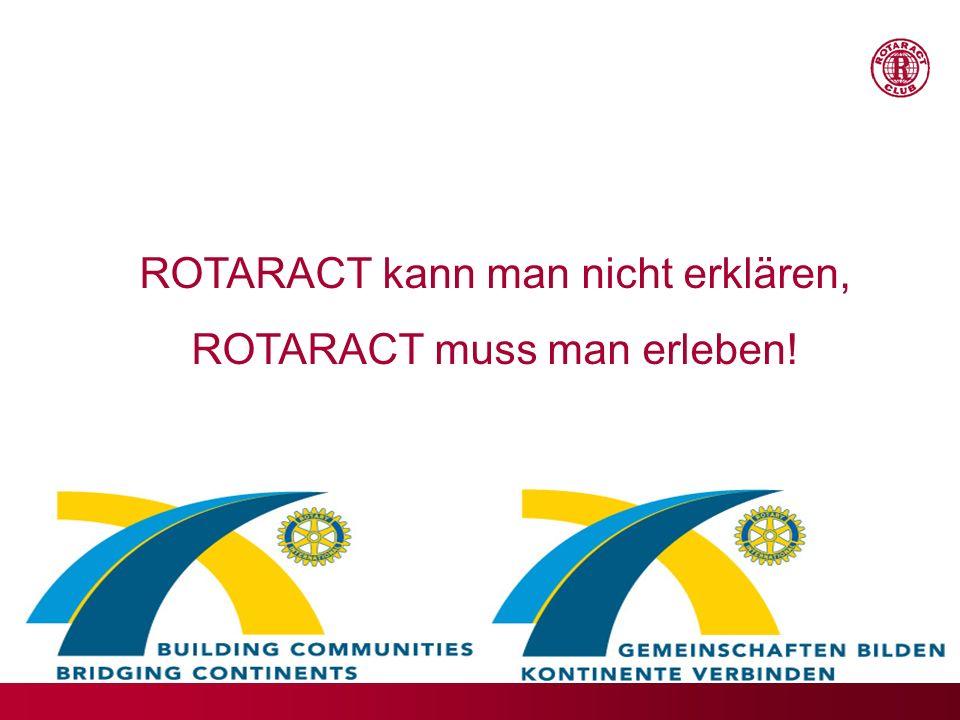 ROTARACT kann man nicht erklären, ROTARACT muss man erleben!