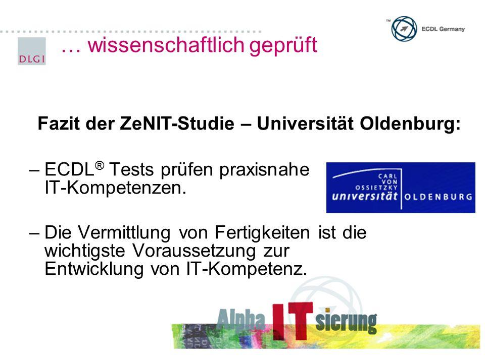 … wissenschaftlich geprüft –ECDL ® Tests prüfen praxisnahe IT-Kompetenzen.