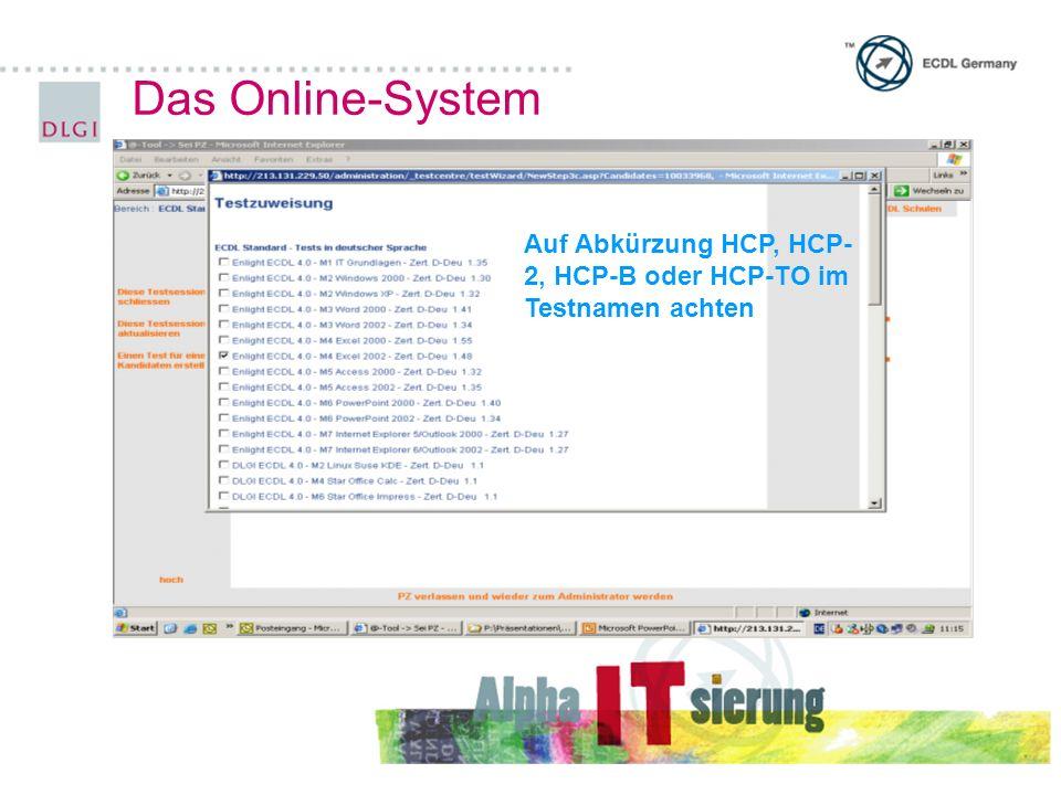 Auf Abkürzung HCP, HCP- 2, HCP-B oder HCP-TO im Testnamen achten Das Online-System