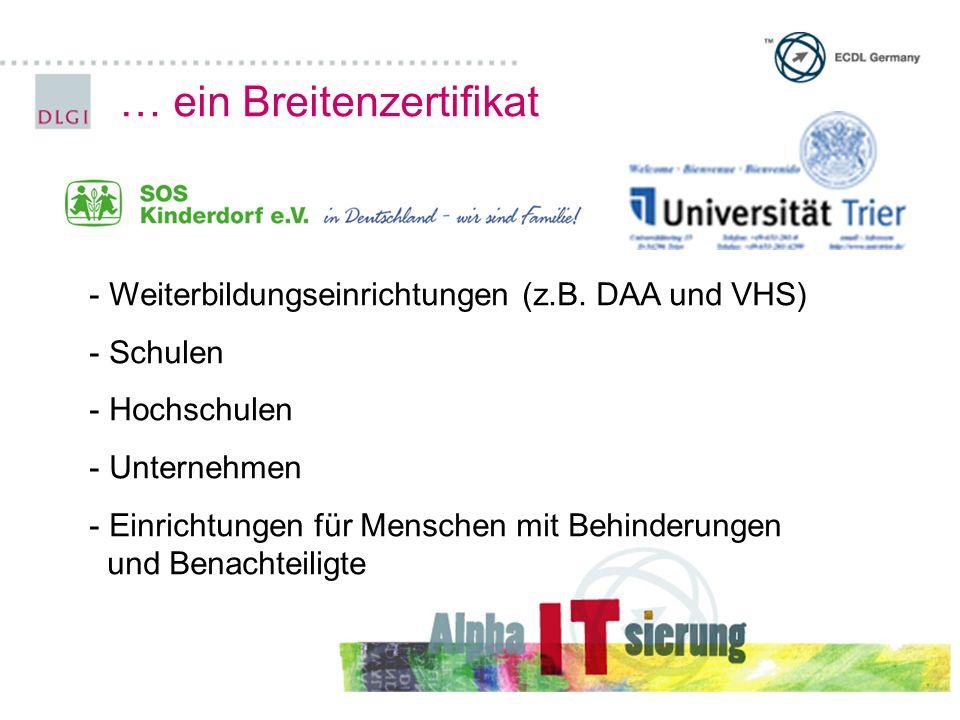Standard an Schulen ECDL an allen Schulformen eingeführt Rahmenvertrag mit KM Hessen, Bayern, Rheinland-Pfalz, Nordrhein-Westfalen, Saarland und Baden-Württemberg Kerncurriculum für Fachoberschulen in Bremen Teil der Lehrerlaubnis Informatische Bildung Sek I Rheinland-Pfalz