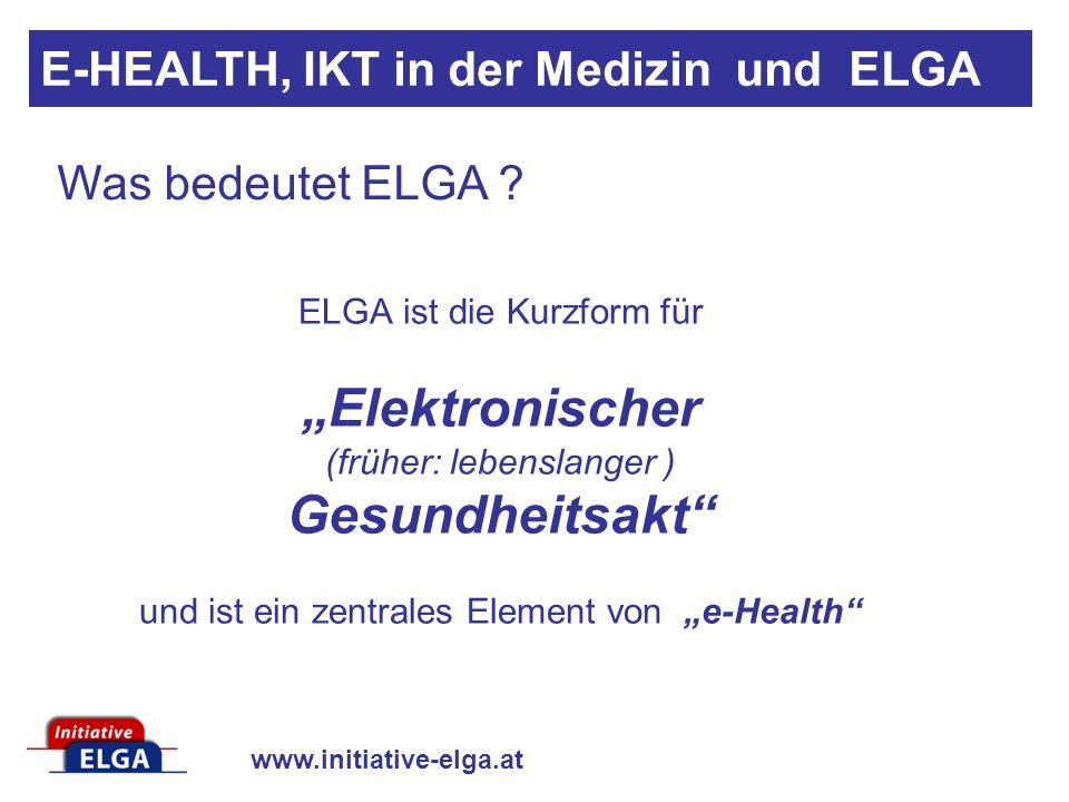 www.initiative-elga.at ELGA ist die Kurzform für Elektronischer (früher: lebenslanger ) Gesundheitsakt und ist ein zentrales Element von e-Health Was bedeutet ELGA .