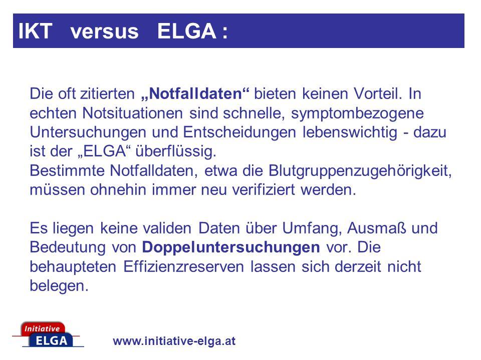 www.initiative-elga.at Die oft zitierten Notfalldaten bieten keinen Vorteil.