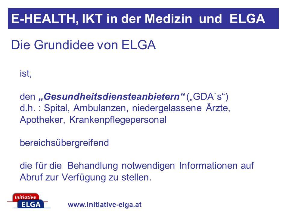 www.initiative-elga.at ist, den Gesundheitsdiensteanbietern (GDA`s) d.h.