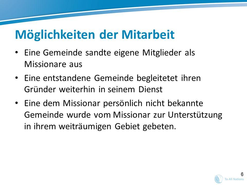7 Verpflichtungen der Gemeinde Die Gemeinde bietet dem Missionar geistliche Betreuung an.