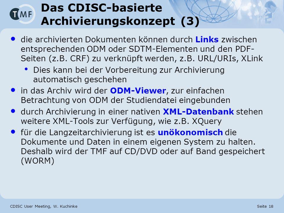 CDISC User Meeting, W. Kuchinke Seite 18 Das CDISC-basierte Archivierungskonzept (3) die archivierten Dokumenten können durch Links zwischen entsprech